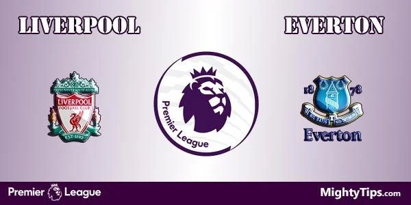 Liverpool vs Everton Prediction, Preview and Betting Tips