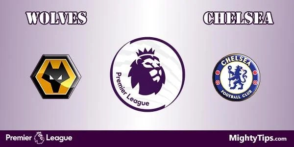 Wolves vs Chelsea Prediction, Preview and Betting Tips