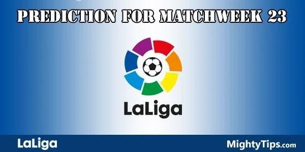 La Liga Prediction and Betting Tips Matchweek 23