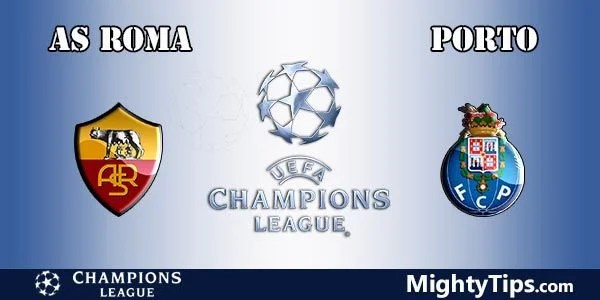 Roma vs Porto Prediction, Preview and Betting TIps