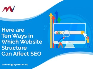 Here are ten ways in which website structure can Affect SEO_MightyWarner.ae