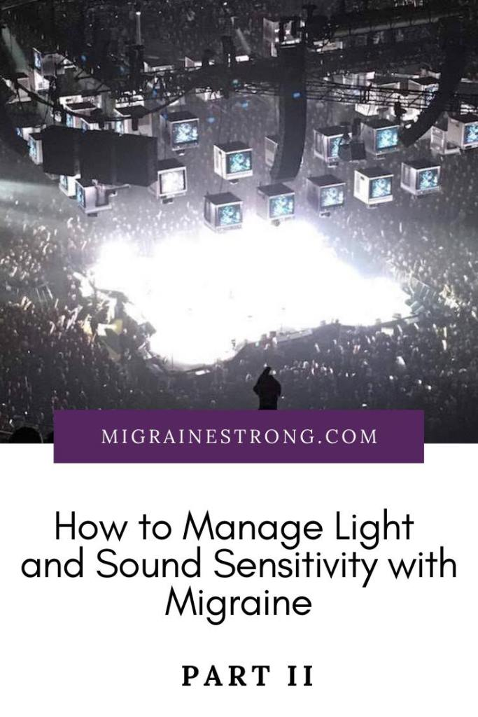 Learning to manage light and sound sensitivity when you have migraine can be a challenge. Read about techniques for home, away, devices and even theaters. #migraine #migraines