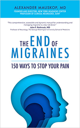 The End of Migraines by Alexander Mauskop MD