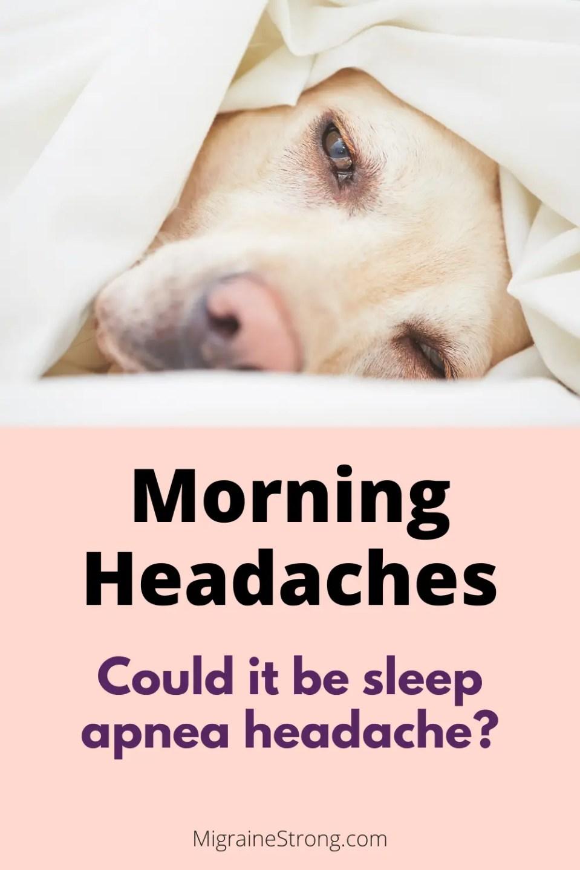 Sleep Apnea Headache and Migraine - What You Need to Know