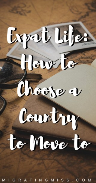 Expat Life: How to Choose a Country to Move to