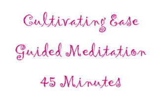 Cultivating Ease Guided Meditation