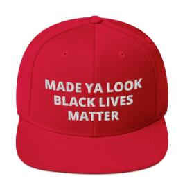 Made ya look black lives matter snapback