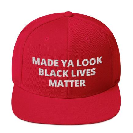 Made ya look black lives matter snapback
