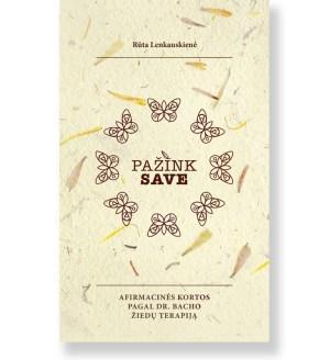 PAŽINK SAVE: afimacinės kortos pagal dr. Bacho žiedų terapiją. Rūta Lenkauskienė 1