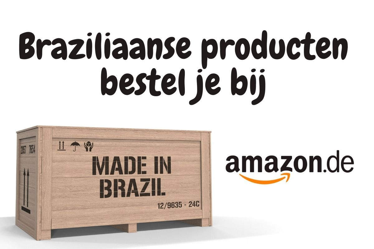 Braziliaanse producten bestel je bij Amazon.de