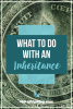 What to Do With An Inheritance #ReduceDebt #Save