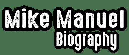 Mike Manuel Biography