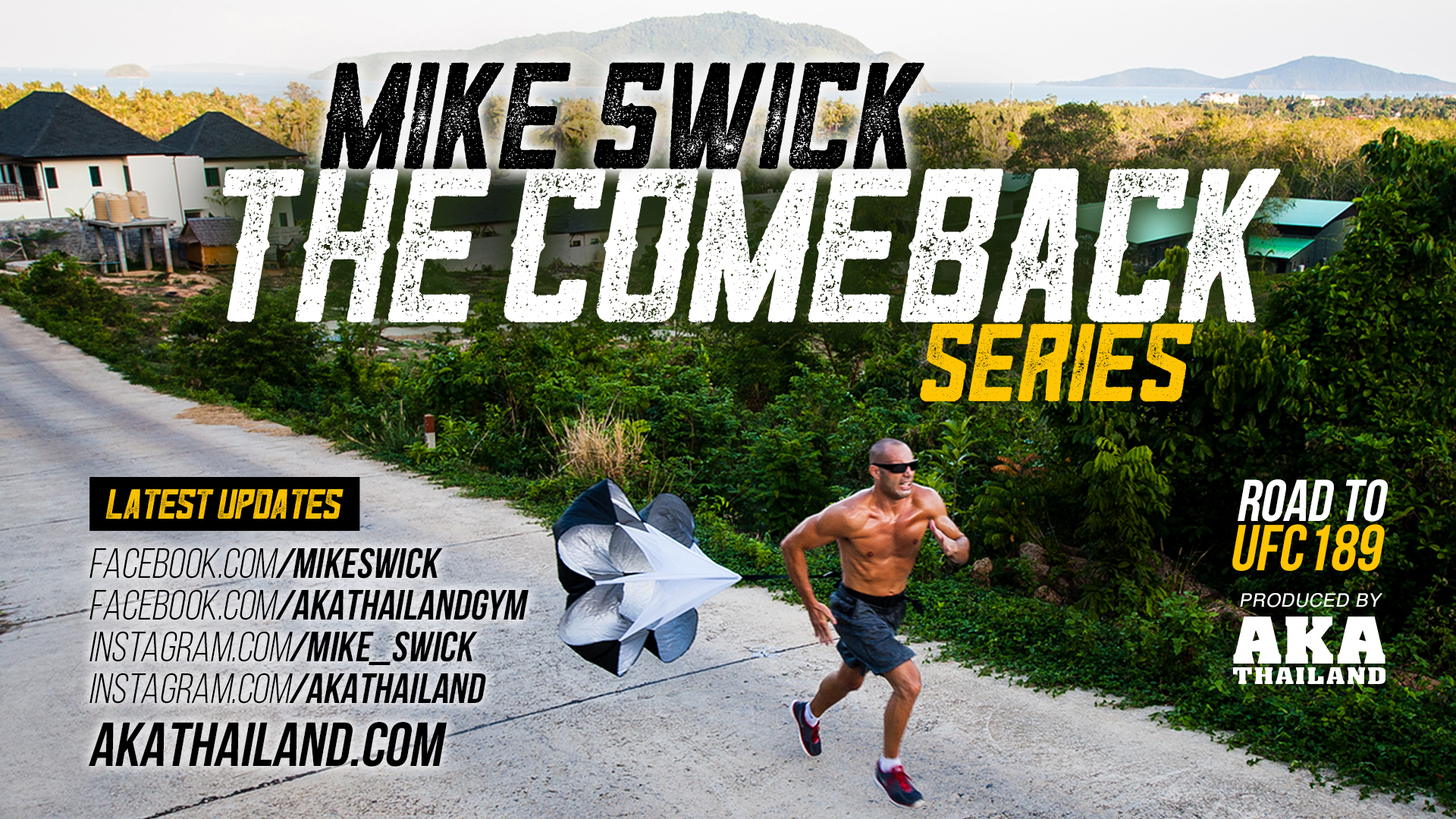 Mike Swick: The Comeback - Ep #1: Welcome To AKA Thailand - Road To UFC 189