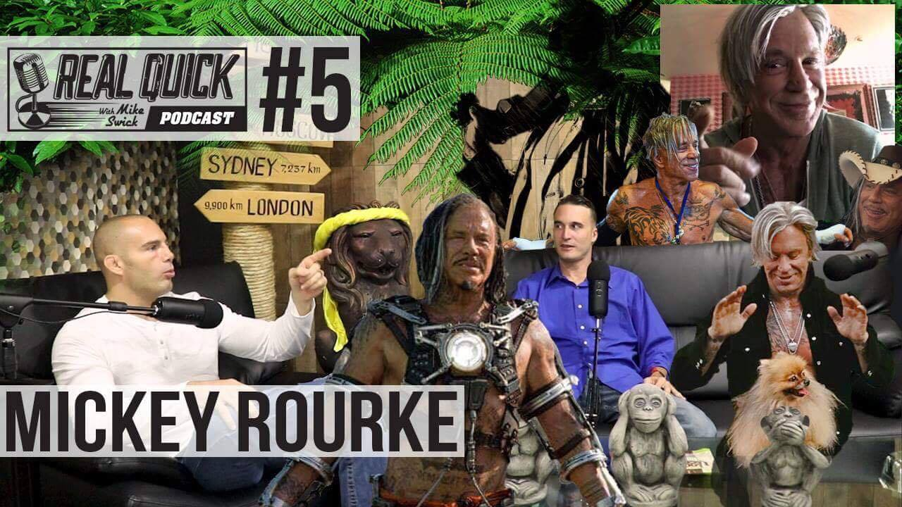 Mickey Rourke! Episode 5 of the Real Quick Podcast.