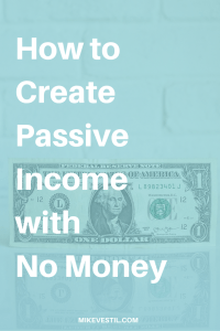 Find out how to create passive income with no investment.
