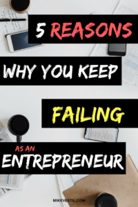 Find out the 5 biggest problems and reasons why you are failing as an entrepreneur.