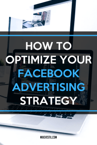 Find out how to optimize your Facebook advertising strategy.