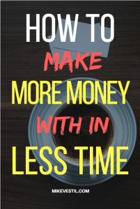 Find out how Mike Vestil makes more money within less time.
