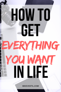 Find out how to get everything you want in life.