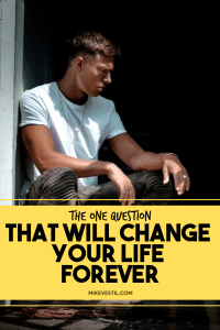 Find out the one question that will change your life forever.