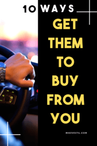 Find out the 10 ways you can use to convince a customer to buy from you.