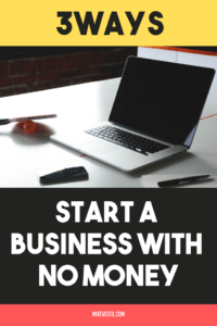 Find out the three ways you can do to start your own business without having money.