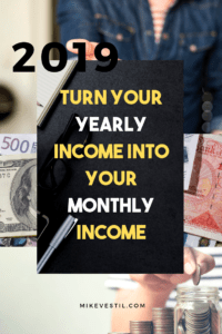 Find out the 5 steps to turn your yearly income into your monthly income!