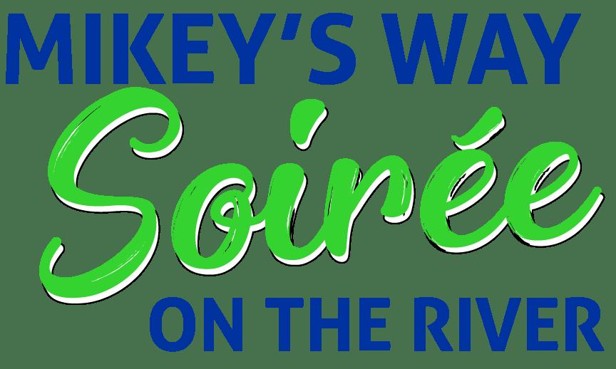 Mikey's Way Soirée <em>on the River</em>