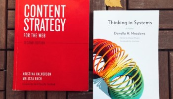 Kristina Halvorson ja Melissa Rach: Content Strategy for the web, Donna Meadows: Thinking in Systems