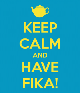 Keep calm and Fika. Ja tak!