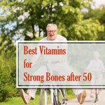 Best Vitamins For Strong Bones And Joints Over 50