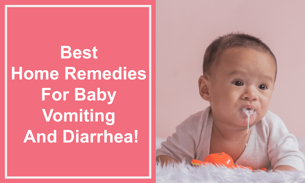 Best Home Remedies For Baby Vomiting And Diarrhea!