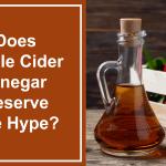 Does Apple Cider Vinegar Deserve The Hype