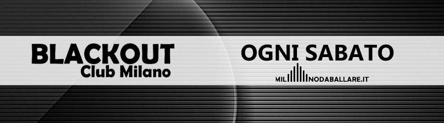 Blackout Club Milano Ogni Sabato