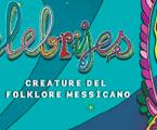 Alebrijes – Creature del folklore messicano