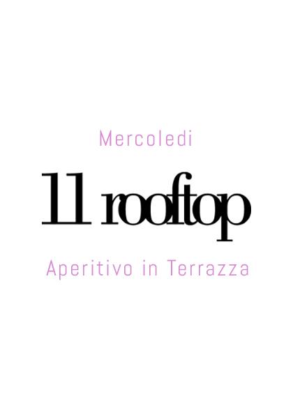 Mercoled 11 Rooftop Aperitivo in Terrazza  Info 3282345620