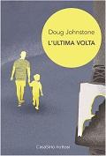 Doug Johnestone_L'ultima volta_CasaSirio Editore