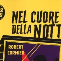 Libri per ragazzi: Nel cuore della notte - Robert Cormier