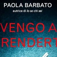 Vengo a prenderti - Paola Barbato