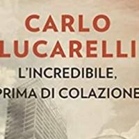 L'incredibile prima di colazione -Carlo Lucarelli