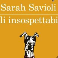Gli insospettabili - Sarah Savioli