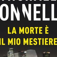 La morte è il mio mestiere - Michael Connelly