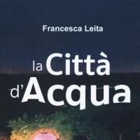 Libri per ragazzi: La città d'acqua - Francesca Leita