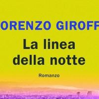 La linea della notte - Lorenzo Giroffi
