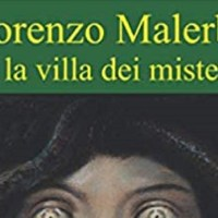 Lorenzo Malerba e la villa dei misteri - Angelo Basile