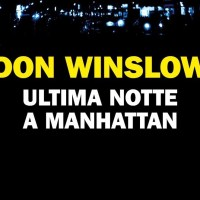 Ultima notte a Manhattan - Don Winslow