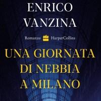 Una giornata di nebbia a Milano - Enrico Vanzina