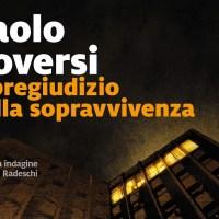 Il pregiudizio della sopravvivenza - Paolo Roversi