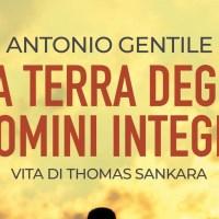 La terra degli uomini integri - Antonio Gentile