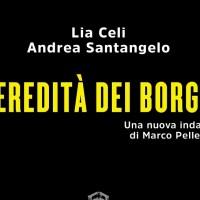 L'eredità dei Borgia -  Lia Celi e Andrea Santangelo